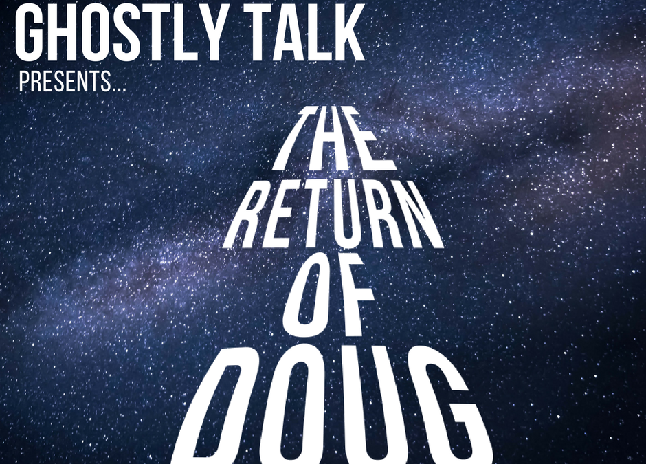 Episode 27 – For One Night Only…The Return of Doug!