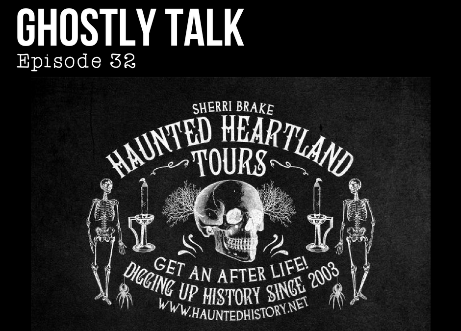 06/22/2018 – Episode 32 – Sheri Brake from Ghostly Talk's Hotel Room at The Haunted America Conference 2018