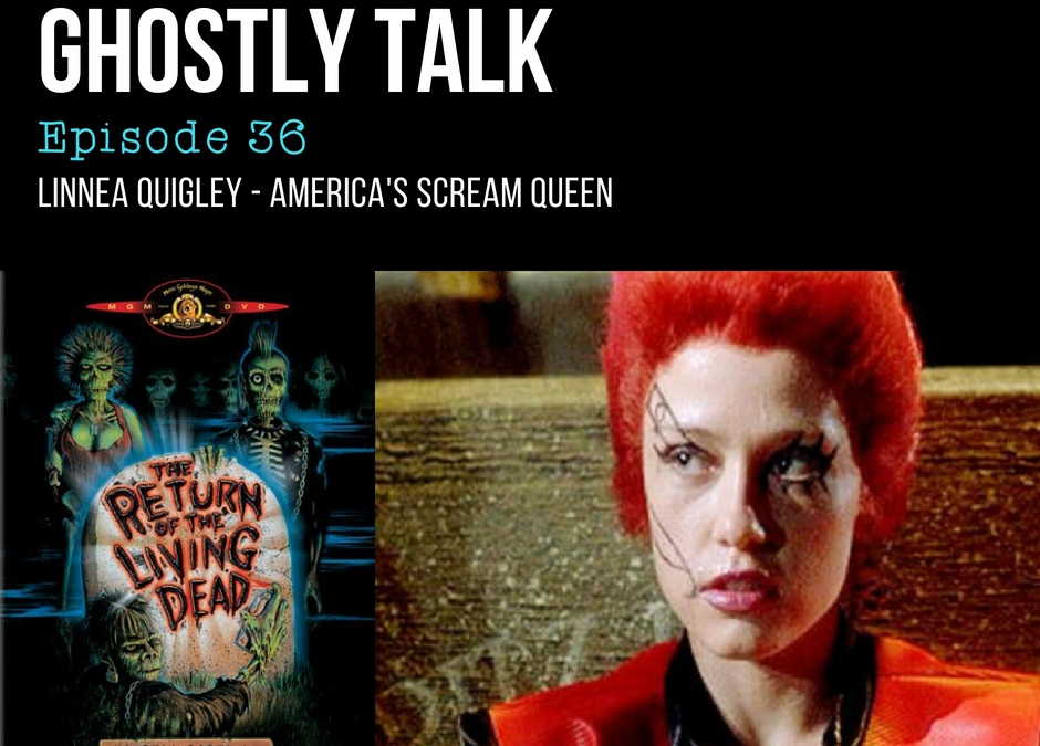 Episode 36 – Linnea Quigley – Scream Queen of the B-Rated Horror Movies