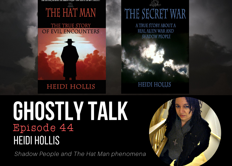 Episode 44 – Heidi Hollis and Shadow People