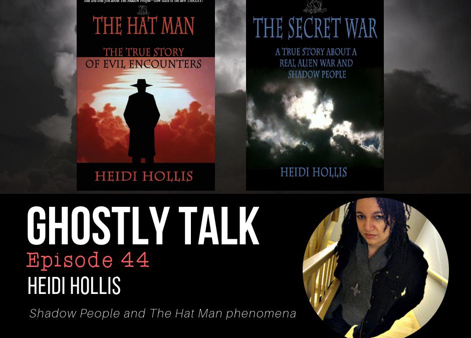 Episode 44 – Heidi Hollis and Shadow People