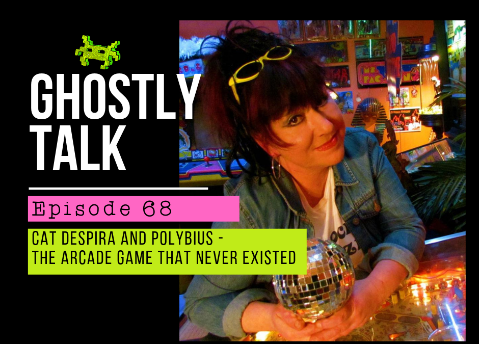 Episode 68 – Cat Despira and Polybius – The Arcade Game That Never Existed