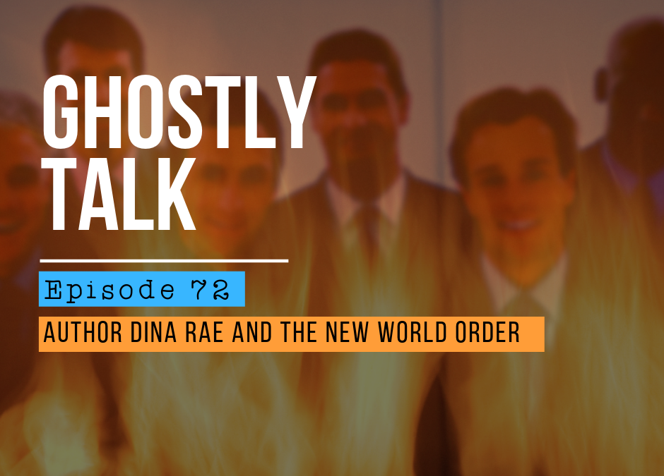 Episode 72 – Dina Rae and the New World Order