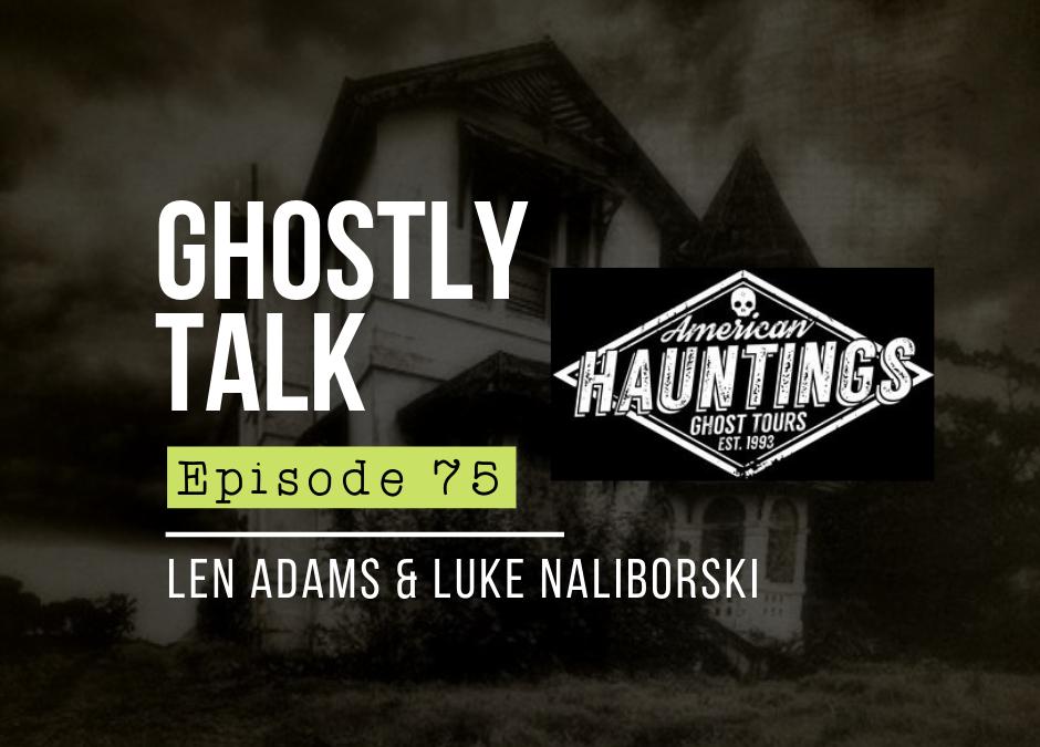 Episode 75 – Len Adams & Luke Naliborski