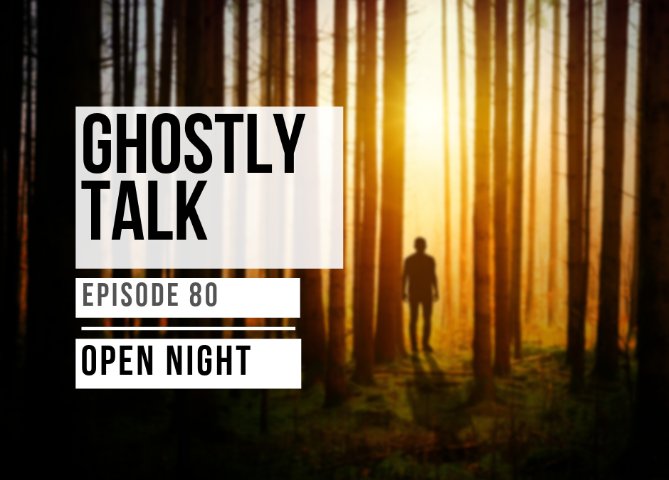 Episode 80 – Open Night