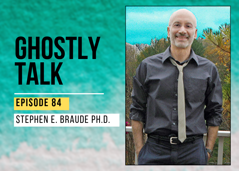 Episode 84 – Stephen E. Braude Ph.D.
