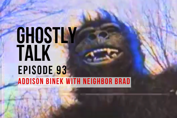 Episode 93 – Addison Binek with Neighbor Brad