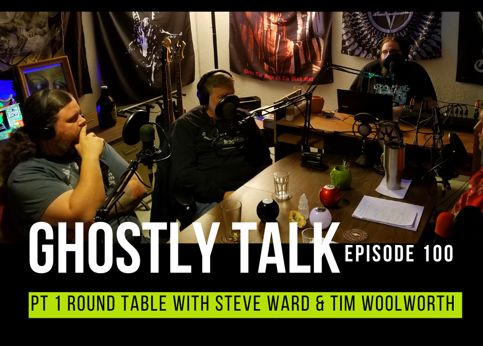 Episode 100 – Pt 1 Round Table with Steve Ward and Tim Woolworth
