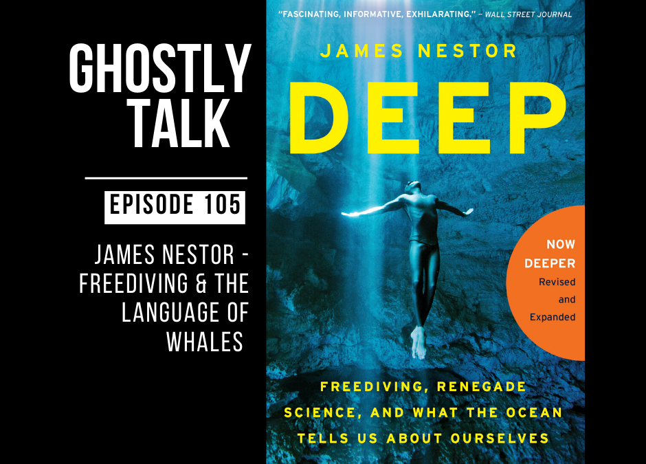 Episode 105 – James Nestor – Freediving and the Language of Whales