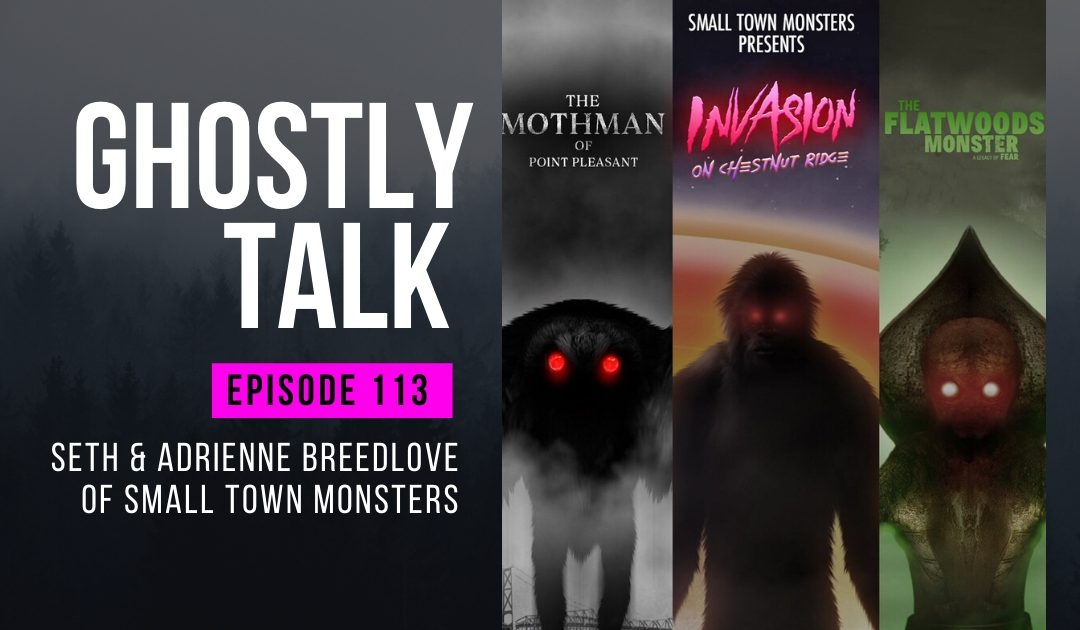 Ep 113 – Seth & Adrienne Breedlove of Small Town Monsters