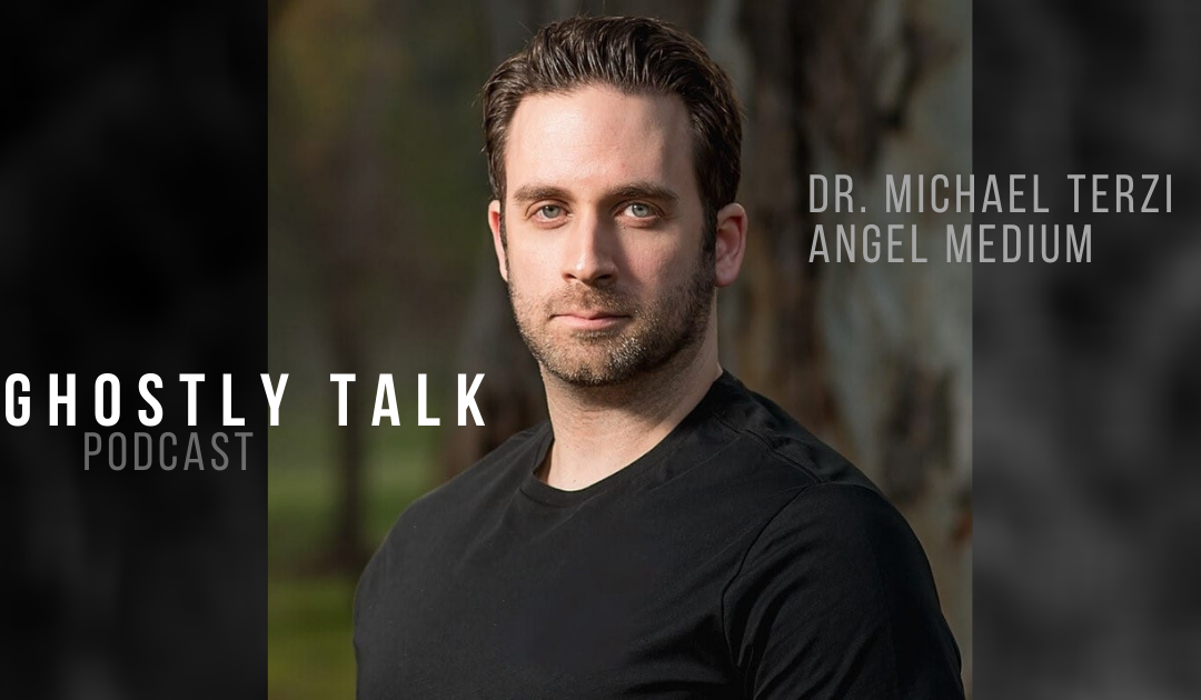 Ep 125 – Dr. Michael Terzi and Speaking with Angels