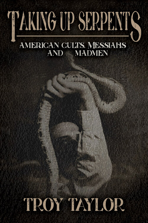 talking up serpents - american cults, messiahs and madmen