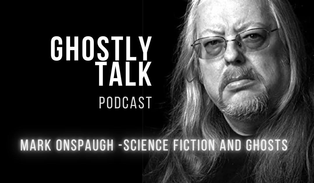 Ep 129 Mark Onspaugh - Science Fiction and Ghosts .