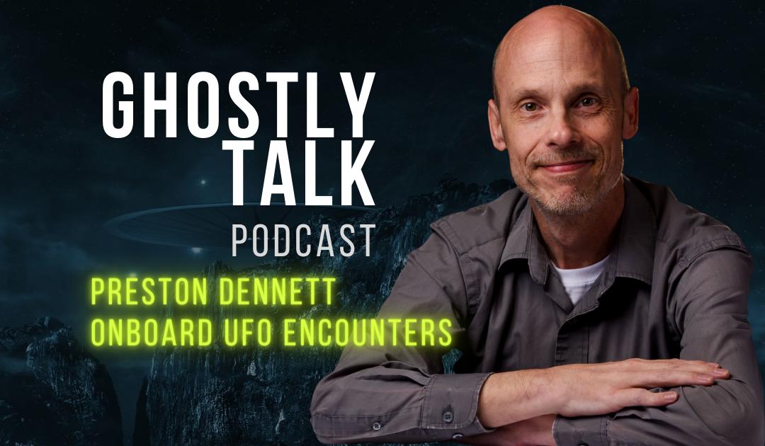 Ep 131 – Preston Dennett and Onboard UFO Encounters