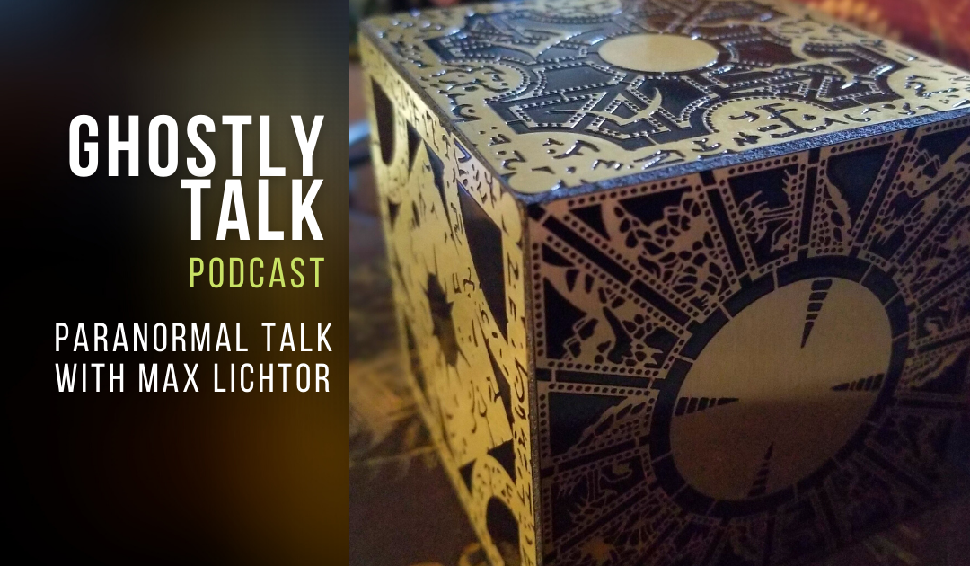 Ep 135 – Paranormal Talk with Max Lichtor
