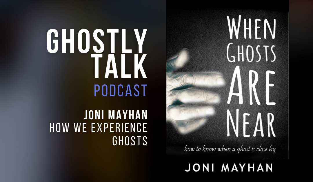 Ep 136 Jodi Mayhan | How We Experience Ghosts