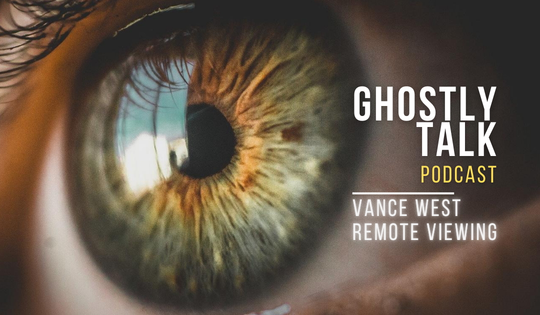 Ep 134 Vance West and Remote Viewing