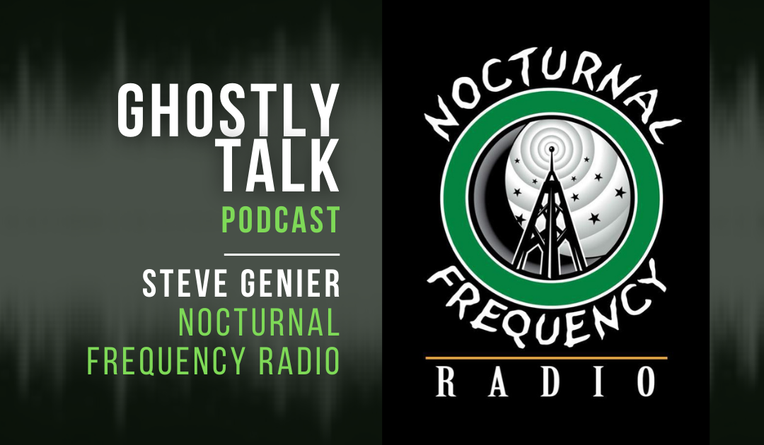 Ep 141 – Steve Genier | Nocturnal Frequency Radio