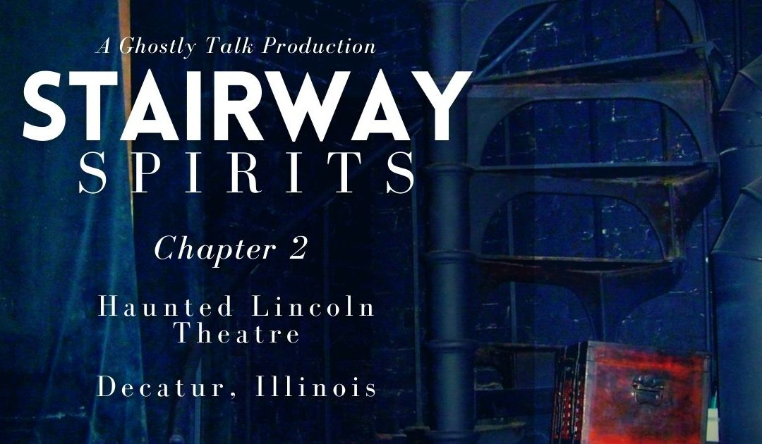 Stairway Spirits Ch. 2 – Haunted Lincoln Theatre with Troy Taylor