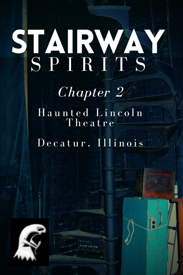 Stairway Spirits Podcast Chapter 2 - Haunted Lincoln Theatre