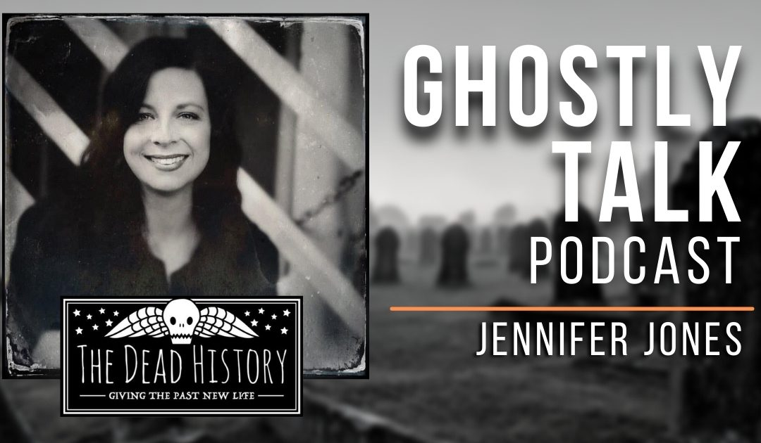 Ep 159 – Jennifer Jones | The Dead History