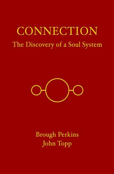 Connection The Discovery of a Soul System by Brough Perkins and John Topp Book Cover