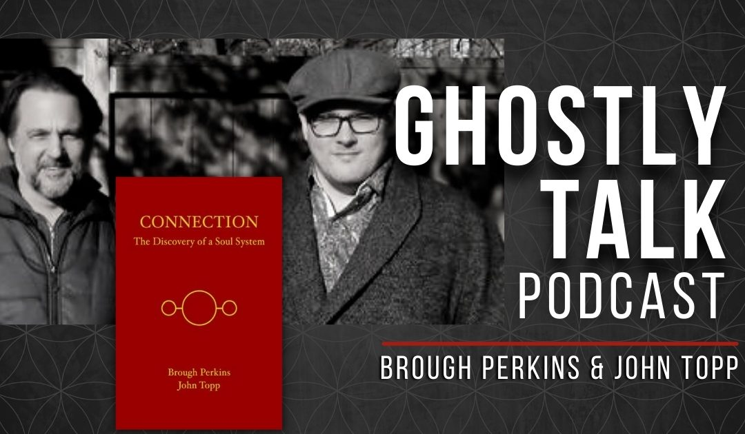 Ep 160 – Brough Perkins & John Topp | Channeling, Synchronicity and ITC