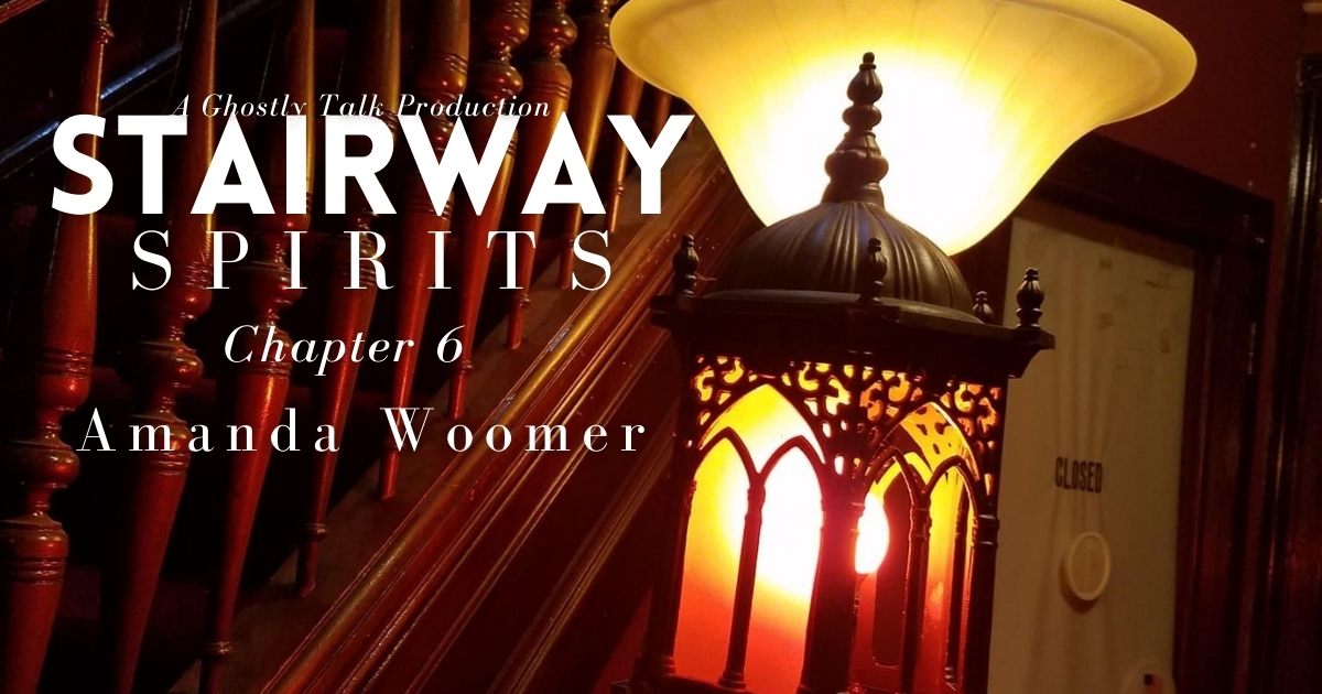 Stairway Spirits Ch 6 - Amanda Woomer